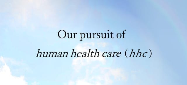 Our pursuit of human health care (hhc)